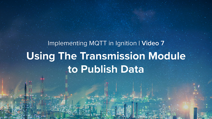 Using The MQTT Transmission Module to Publish Data