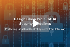 Design Like a Pro: SCADA Security Guidelines