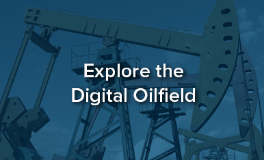 Explore the Digital Oilfield