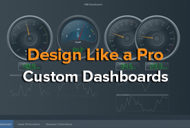 Design Like a Pro: Custom Dashboards