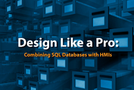 Design Like a Pro: Combining SQL Databases  with HMIs