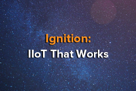 Ignition: IIoT That Works