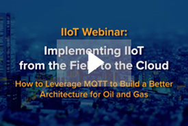 Webinar: Implementing IIoT from the Field to the Cloud