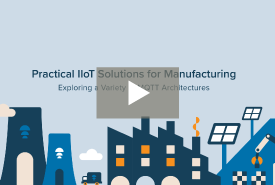 Practical IIoT Solutions for Manufacturing