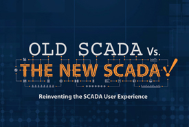 Old SCADA Vs. The New SCADA